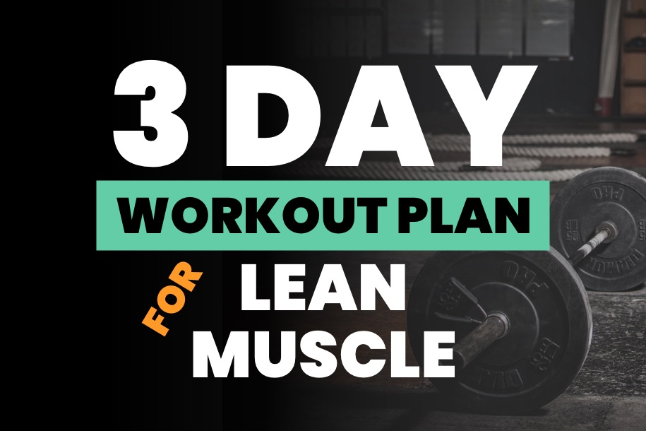 3 Days a Week Workout for Lean Muscle