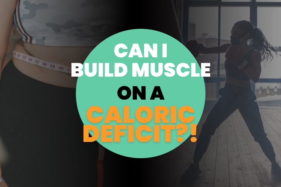 Can I Build Muscle in a Caloric Deficit