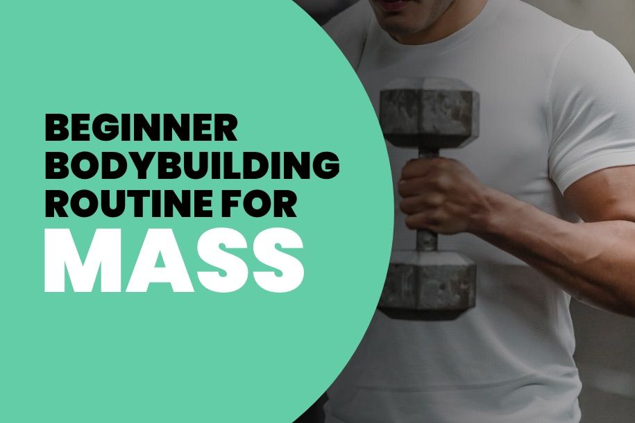 Beginner Bodybuilding Routine for Mass