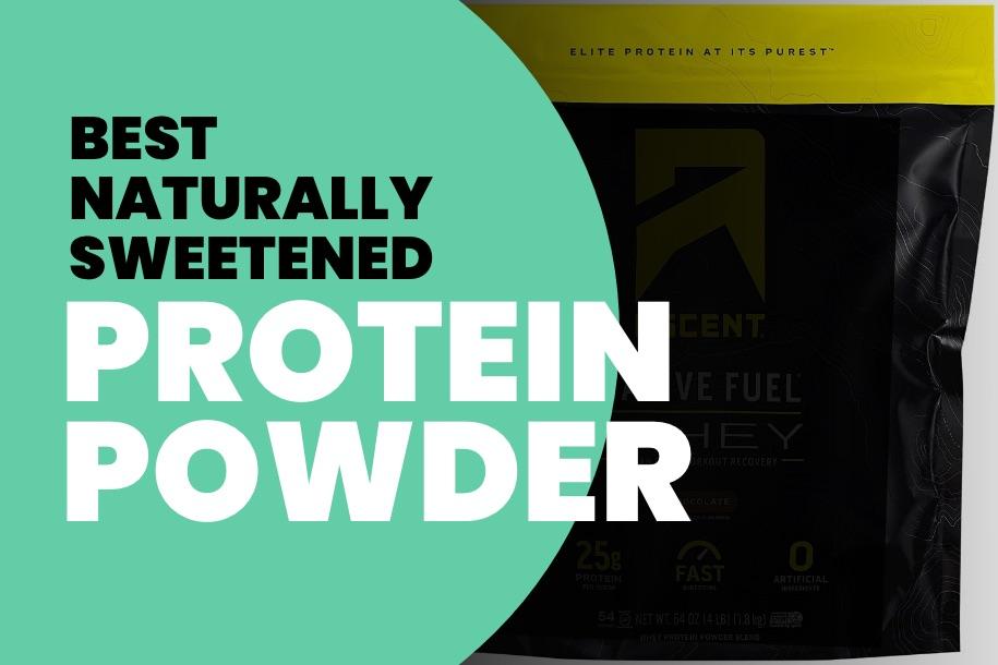 Best Naturally Sweetened Protein Powder