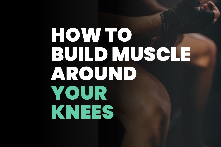 How to Build Muscle Around the Knee