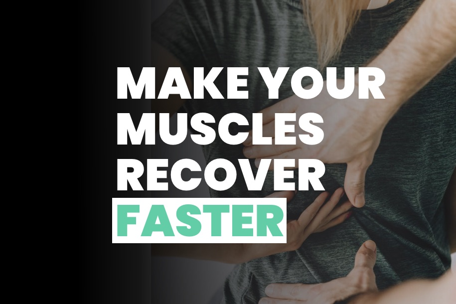 How to Make Your Muscles Recover Faster After a Workout